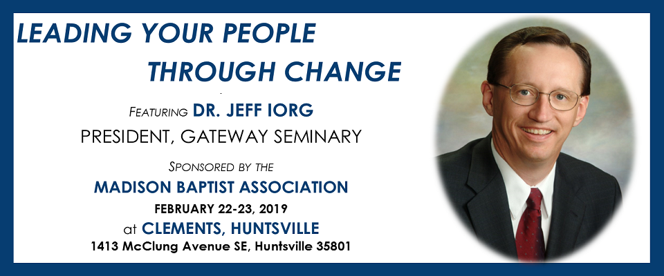 Leading Your People Through Change with Dr. Jeff Iorg @ Clements Baptist Church, Huntsville